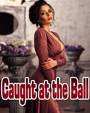 Caught at the Ball