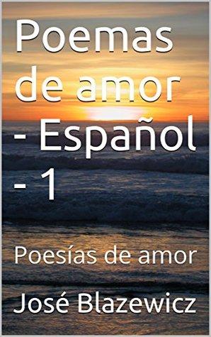 Poemas de amor - Español - 1: Poesías de amor