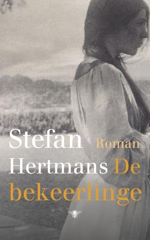 De bekeerlinge by Stefan Hertmans