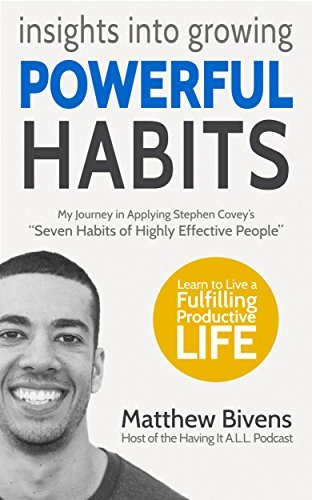 "Insights into Growing Powerful Habits: Our journey in applying Stephen Covey's ""Seven Habits of Highly Effective People"""