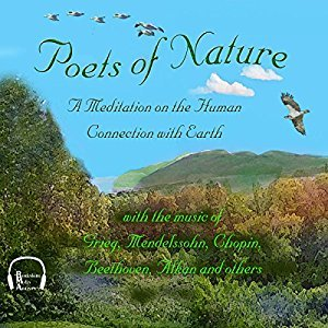 Poets Of Nature Vol. 1a Meditation On The Human Connection With Earth