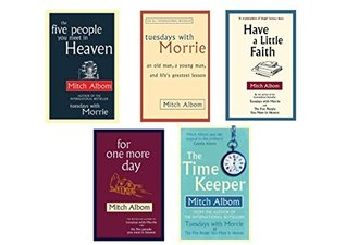 The Five People You Meet in Heaven / Tuesdays with Morrie / Have a Little Faith / For One More Day / The Time Keeper