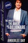 The Angler, the Baker, and the Billionaire (Destination Billionaire Romance #2)