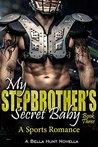 My Stepbrother's Secret Baby Part 3
