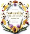 Naturally, Delicious: 100 Recipes for Healthy Eats That Make You Happy
