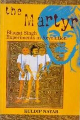 The Martyr: Bhagat Singh - Experiments in Revolution