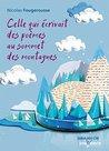 Celle qui écrivait des poèmes au sommet des montagnes by Nicolas Fougerousse
