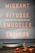 Migrant, Refugee, Smuggler, Saviour by Peter Tinti