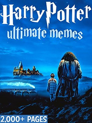 HARRY POTTER: Ultimate Memes and Funny Pictures! Bonus Memes Included - 2,000 Pages total!: harry potter memes, memes for kids, harry potter kids books, harry potter jokes, harry potter comedy