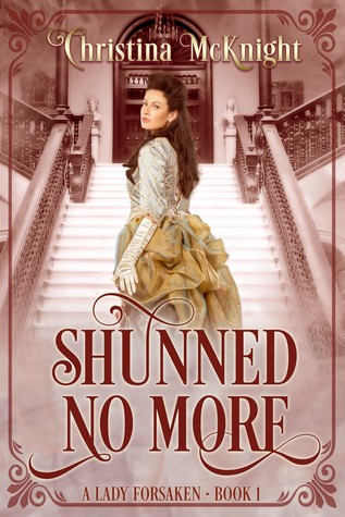 Image result for shunned no more a lady forsaken series (book one) christina mcknight