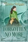 Forgotten No More (A Lady Forsaken, #2)