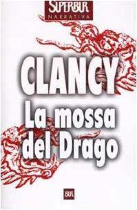 La Mossa del Drago (John Clark, #3)