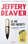 Il re dei morti by Jeffery Deaver