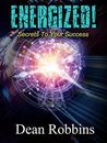 Energized! Secrets to Your Success