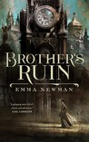 Brother's Ruin by Emma Newman
