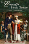 The Courtship of Edward Gardiner: A Pride & Prejudice Prequel