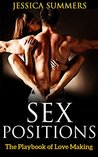 Sex: Sex Positions: The Playbook: The Playbook of Love Making (Sex Positions, Sex Position, Sex Guide, Kamasutra, Sex Books, Sex, Sex: Sex Positions: The Playbook)