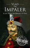 Book cover for Vlad the Impaler: A Life From Beginning to End