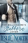 The Billionaire's Stubborn Lover (The Maxfield Brothers Series Book 3)