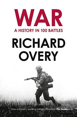 A history of war in 100 battles by richard overy fandeluxe Images