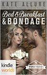 Bed & Breakfast & Bondage (B&B&B, # 1)