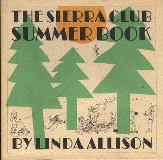 The Sierra Club Summer Book by Linda Allison
