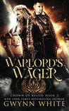 Warlord's Wager (Crown of Blood #2)