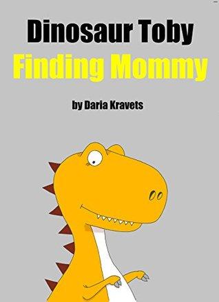 Dinosaur Toby: Finding Mommy