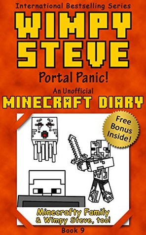 Minecraft Diary: Wimpy Steve Book 9: Portal Panic! (Unofficial Minecraft Diary) (Minecraft diary books, Minecraft books for kids age 6 7 8 9-12, Wimpy Steve book 1 2 3 4 5 6 7 8 10, Minecraft comics)