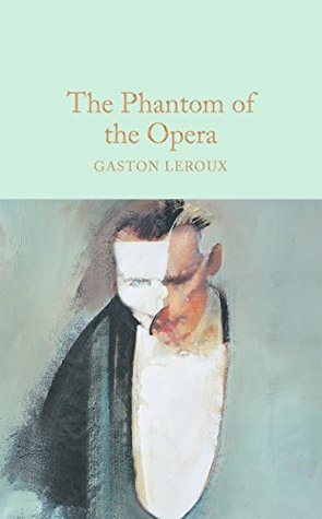 The Phantom of the Opera (Macmillan Collector's Library Book 72)