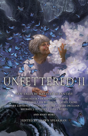 Unfettered II: New Tales By Masters of Fantasy (Unfettered #2)