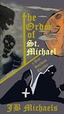 The Order of St. Michael: A Bud Hutchins Thriller (Book #1)