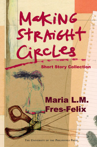 Making Straight Circles by Maria L.M. Fres-Felix