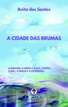 Crónicas de André e Vicente - A Cidade das Brumas by Anita Dos Santos