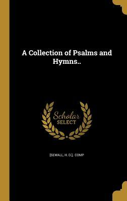 A Collection of Psalms and Hymns..