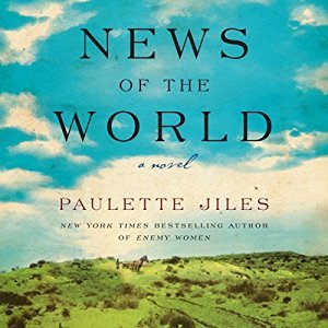 52d04c7546c News of the World by Paulette Jiles