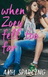 When Zoey Fell Too Far by Amy Sparling