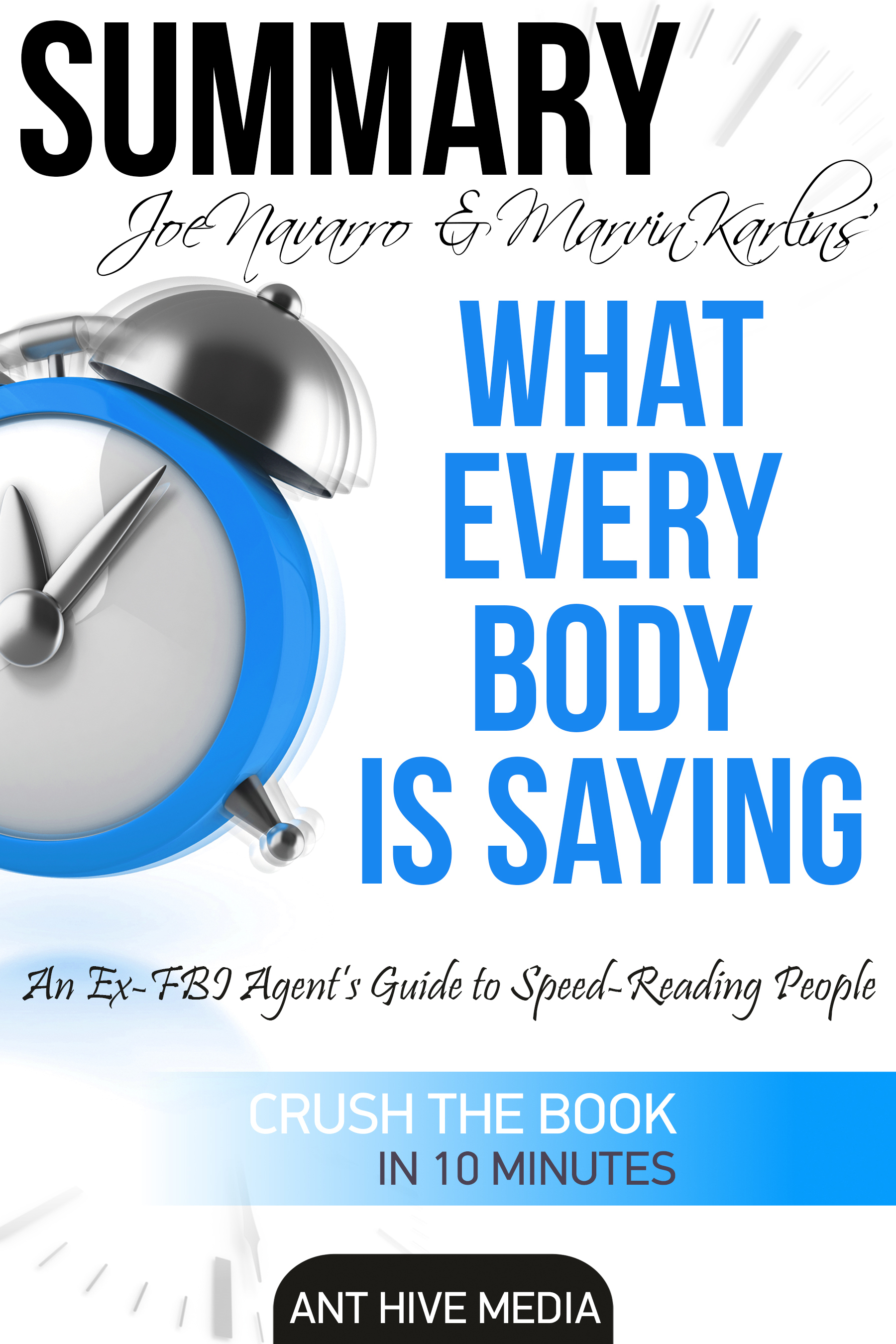 Joe Navarro & Marvin Karlins s What Every Body is Saying: An Ex-FBI Agent's Guide to Speed-Reading People