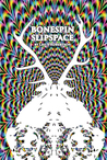 Bonespin Slipspace by Leo X. Robertson