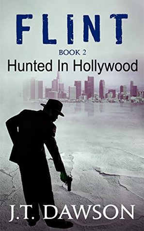 Hunted In Hollywood: A Detective Story (Flint Brason Book 2)