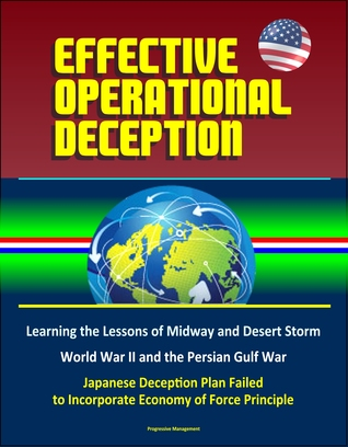 Effective Operational Deception: Learning the Lessons of Midway and Desert Storm - World War II and the Persian Gulf War, Japanese Deception Plan Failed to Incorporate Economy of Force Principle