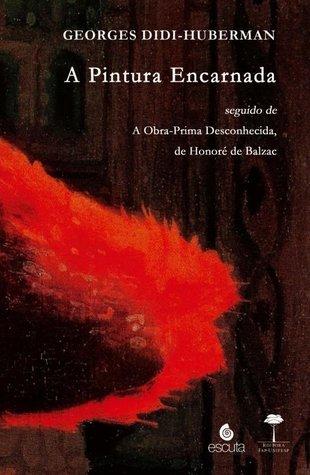 A Pintura Encarnada seguido de A Obra-Prima desconhecida, de Honoré Balzac