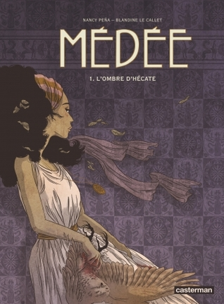 L'ombre d'Hécate (Médée, #1)