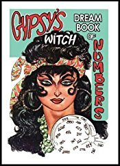 Gypsy Witch Dream Book: New and Revised Edition Complete and Up-to Date (With All the Approved Old and Latest New Meanings of Dreams, Many of Them Found in No Other Work; Together with Their Most Lucky Numbers)
