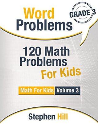 Word Problems: 120 Math Problems For Kids: Math Workbook Grade 3
