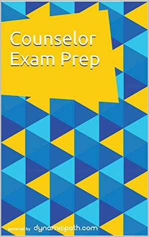 Counselor Exam Prep: 400+ Practice Questions for the NCE and CPCE Tests