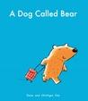 A Dog Called Bear