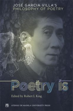 Poetry is: José Garcia Villa's Philosophy of Poetry