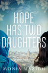 Hope Has Two Daughters by Monia Mazigh