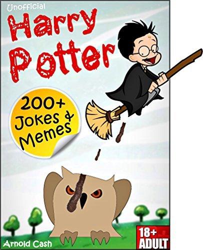 HARRY POTTER: 200+ Harry Potter Memes & Jokes ( Harry Potter jokes, Harry Potter books, Harry Potter comics) (+ FAT BONUS)